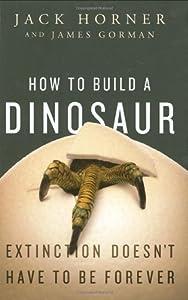 """Cover of """"How to Build a Dinosaur: Extinc..."""