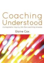 Coaching Understood - by Elaine Cox