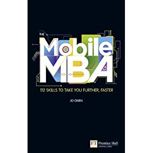 The Mobile MBA: 113 Skills to Take Your Further Faster