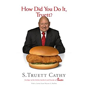 How Did You Do It, Truett?: A Recipe for Success