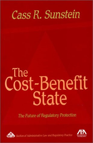 The Cost-Benefit State: The Future of Regulatory Protection