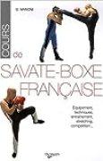 Cours de Savate Boxe française de U Manoni,Thomas Dupont (Photographies),Véronique Le Brun (Traduction) ( 20 février 2007 )