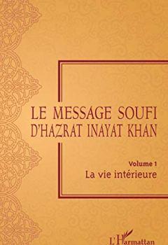 Livres Couvertures de Message Soufi: Volume 1 - La vie intérieure