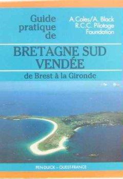 Livres Couvertures de Le guide pratique de la Bretagne du Sud. La Vendée