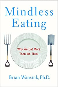 "Cover of ""Mindless Eating: Why We Eat Mor..."