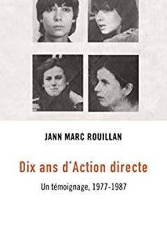 Telecharger Dix ans d'Action directe : Un témoignage, 1977-1987 de Agone
