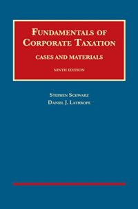 Fundamentals of Corporate Taxation (University Casebook Series)