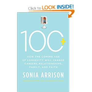 """100 Plus"" by Sonia Arrison"
