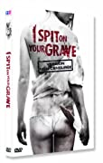 I Spit on Your Grave - Non censuré