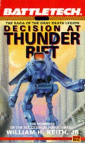 Battletech 06: Decision at Thunder Rift: The Saga of the Gray Death Legion (Bk. 6)