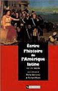 Ecrire l'histoire de l'Amérique latine : XIXe-XXe siècles