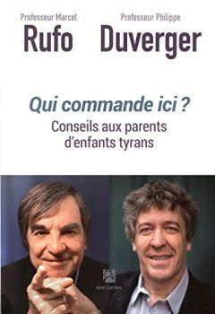 Livres Couvertures de Qui commande ici ? Conseils aux parents victimes d'enfants tyrans