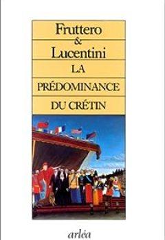 Livres Couvertures de La Prédominance Du Crétin