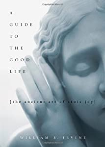 """Cover of """"A Guide to the Good Life: The A..."""