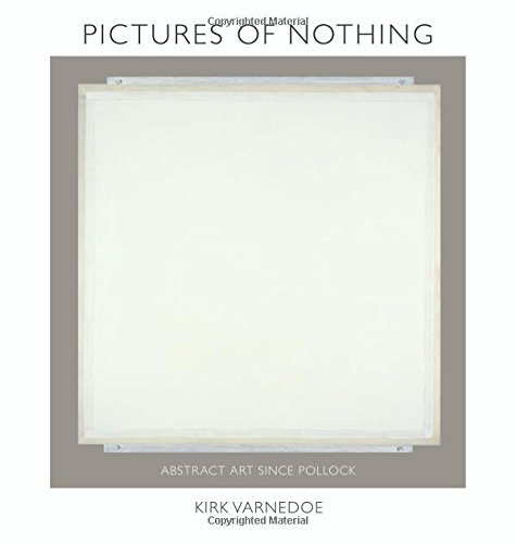 Pictures of Nothing: Abstract Art since Pollock (The A. W. Mellon Lectures in the Fine Arts)
