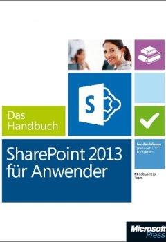 Buchdeckel von Microsoft SharePoint 2013 für Anwender - Das Handbuch: Insiderwissen - praxisnah und kompetent
