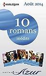 10 romans Azur inédits (nº3495 à 3504 - août 2014) : Harlequin collection Azur