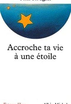 Livres Couvertures de Accroche Ta Vie à Une étoile : Entretiens Avec Jean Pierre Et Rachel Cartier