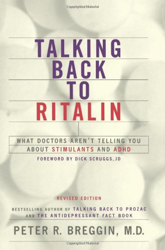 Talking Back to Ritalin: What Doctors Aren't Telling You About Stimulants and ADHD