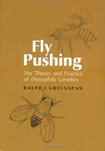 Fly Pushing: The Theory and Practice of Drosophila Genetics