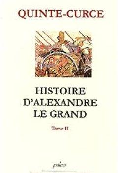 Histoire D'Alexandre Le Grand : Tome 2