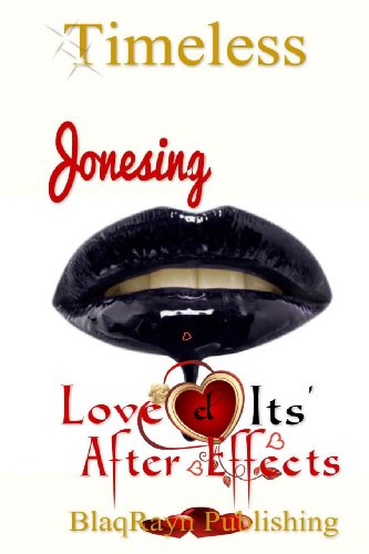 Jonesing: Love & Its' After Effects
