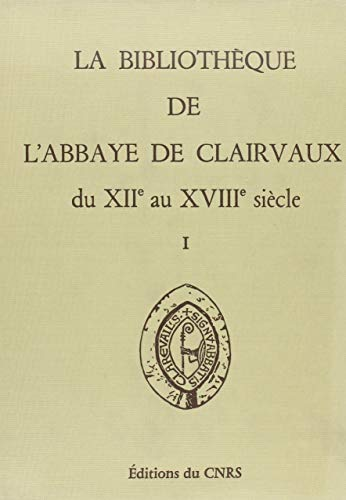 Telecharger La bibliothèque de l'abbaye de Clairvaux, du XIIe au XIIIe siècles, tome 1 : Catalogues et répertoires de Andr� Vernet