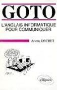 GOTO. L'anglais informatique pour communiquer