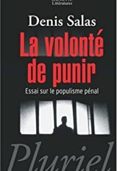 Livres Couvertures de La Volonté De Punir : Essai Sur Le Populisme Pénal