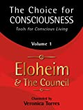 The Choice for Consciousness: Tools for Conscious Living, Volume 1
