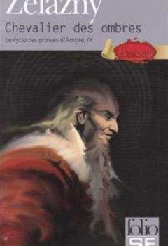 Livres Couvertures de Le Cycle des Princes d'Ambre, tome 9 : Chevalier des Ombres