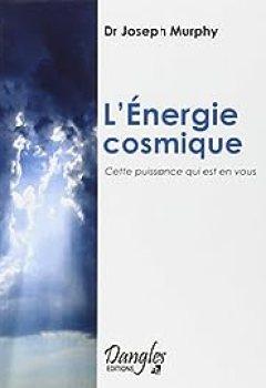 Livres Couvertures de L'Energie Cosmique : Cette Puissance Qui Est En Vous