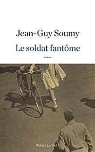 Le soldat fantôme par Jean-Guy Soumy
