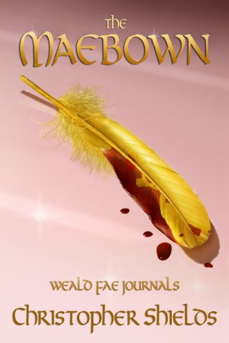 THE MAEBOWN (Weald Fae Journals, Book 4)