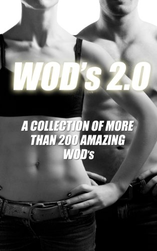 WODs 2.0: A Collection of More Than 200 Great WOD's