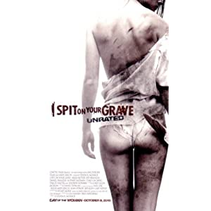 I SPIT ON YOUR GRAVE (2010) 1