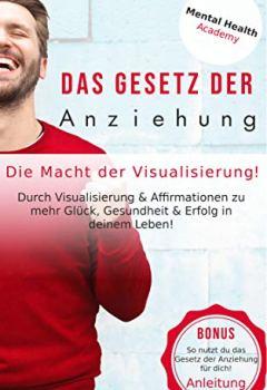Cover von Das Gesetz der Anziehung: Durch Visualisierung & Affirmationen zu mehr Glück, Gesundheit & Erfolg in deinem Leben!