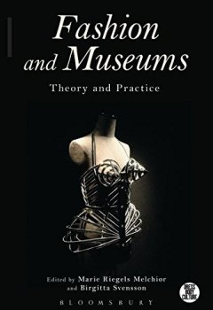 Livres Couvertures de Fashion and Museums: Theory and Practice
