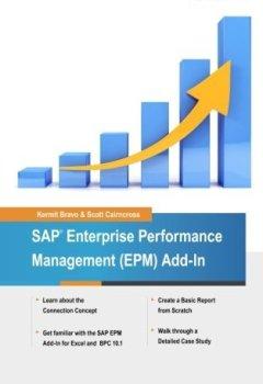 Livres Couvertures de SAP Enterprise Performance Management (EPM) Add-In: Managing Your Business with Excel by Kermit Bravo (2014-09-13)