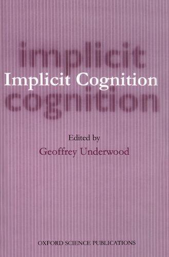 Implicit Cognition (Oxford Science Publications)
