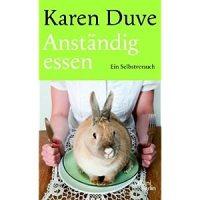 Anständig essen : ein Selbstversuch / Karen Duve