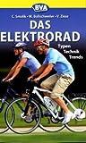 Das Elektrorad: Typen, Technik, Trends