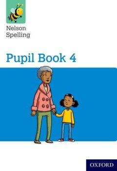 Livres Couvertures de Nelson Spelling Pupil Book 4 Year 4/P5