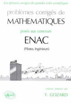 Livres Couvertures de Problèmes corrigés de mathématiques posés aux concours ENAC (pilotes, ingénieurs)