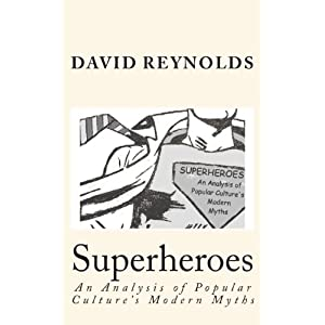 Superheroes: An Analysis of Popular Culture's Modern Myths
