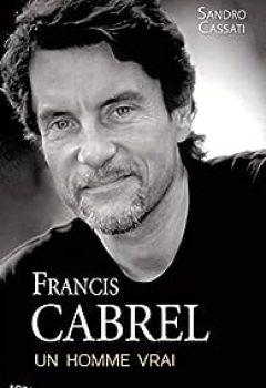 Livres Couvertures de Francis Cabrel : Un Homme Vrai