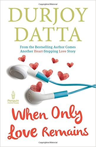 Durjoy Datta Books List : When Only Love Remains