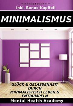 Cover von Minimalismus: Glück & Gelassenheit durch  minimalistisch leben &  Entrümpeln!