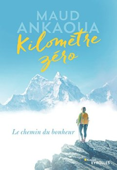 Livres Couvertures de Kilomètre zéro: Le chemin du bonheur