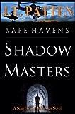 SAFE HAVENS: Shadow Masters (A Sean Havens Black Ops Novel Book 1)